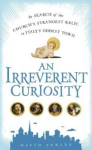 An Irreverent Curiosity by David Farley, cover