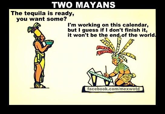 About that Mayan Calendar